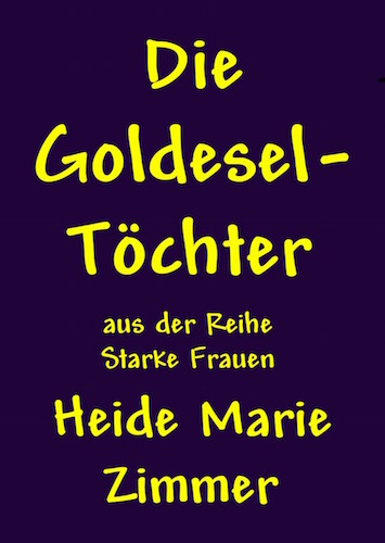 Heide_Marie_Zimmer-Die_Goldeseltoechter