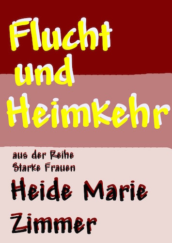 Heide_Marie_Zimmer-Flucht_und_Heimkehr