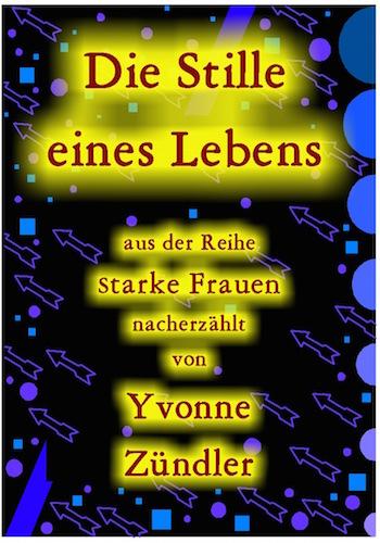 Yvonne_Zuendler-Die_Stille_eines_Lebens