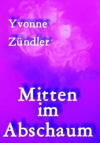 Yvonne_Zuendler-Mitten_im_Abschaum